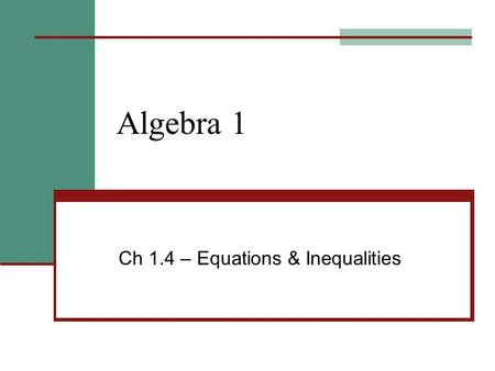 Ch 1.4 – Equations & Inequalities