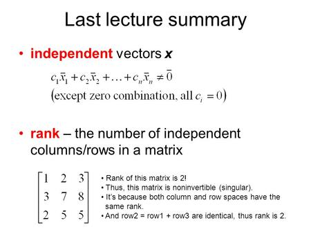 Last lecture summary independent vectors x