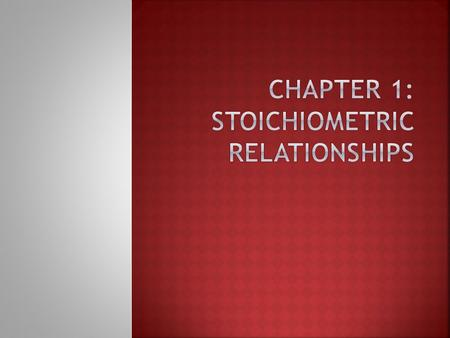 Chapter 1: Stoichiometric relationships