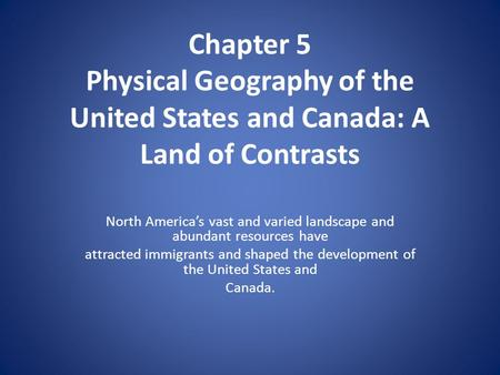 North America's vast and varied landscape and abundant resources have