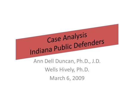 Ann Dell Duncan, Ph.D., J.D. Wells Hively, Ph.D. March 6, 2009.