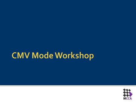 CMV Mode Workshop.
