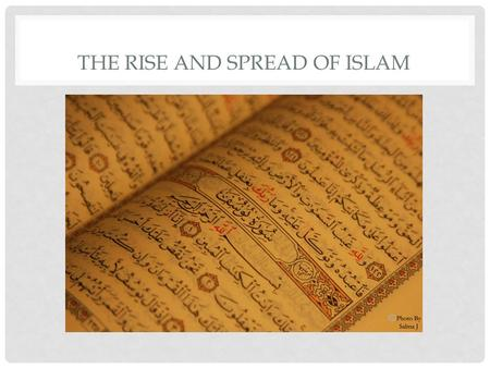 THE RISE AND SPREAD OF ISLAM. ARABIAN PENINSULA Landscape was dry and inhospitable, although coastal regions had extensive agriculture.