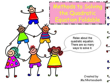 Methods to Solving the Quadratic Equation Foldable