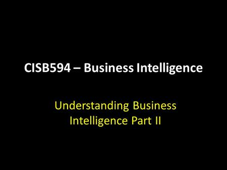 CISB594 – Business Intelligence