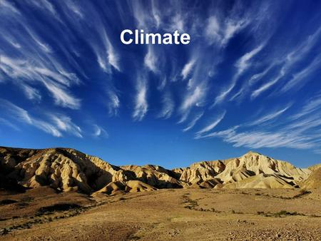 Climate. What Is Climate? Weather changes from day to day. However, the weather in any area tends to follow a pattern throughout the year. When you describe.