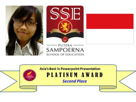 Asia's Best in Powerpoint Presentation P L A T I N U M A W A R D Second Place.