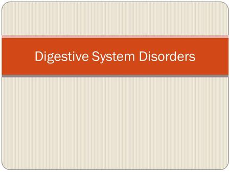 Digestive System Disorders. Celiac Disease Is a digestive disease that damages the small intestine and interferes with absorption of nutrients from food.