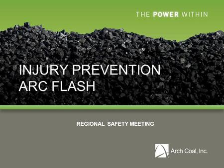 INJURY PREVENTION ARC FLASH REGIONAL SAFETY MEETING.