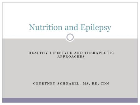 NUTRITION AND EPILEPSY Leo Galland MD Foundation for Integrated Medicine New York, New York ...
