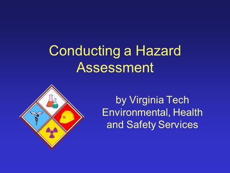 Conducting a Hazard Assessment by Virginia Tech Environmental, Health and Safety Services.