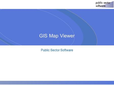 © 2004 ACNielsen 1 GIS Map Viewer Public Sector Software.