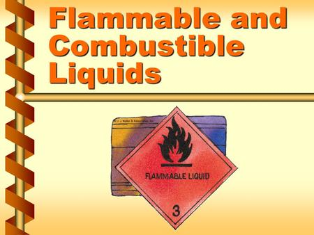 Flammable and Combustible Liquids. Flammable liquids v Class I - liquids have flashpoints below 100 degrees F, with vapor pressures not exceeding 40 psia.