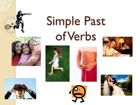 Simple Past of Verbs. Language Objective: We will write complete sentences in the simple past verb tense in three forms: declarative negative Interrogative.