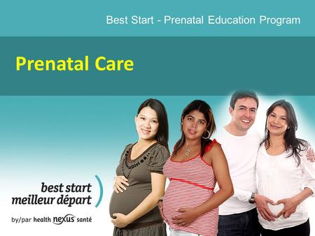 Best Start - Prenatal Education Program Prenatal Care.