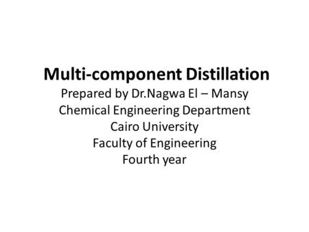 Multi-component Distillation Prepared by Dr
