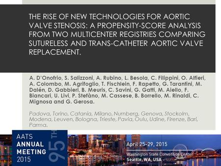 THE RISE OF NEW TECHNOLOGIES FOR AORTIC VALVE STENOSIS: A PROPENSITY-SCORE ANALYSIS FROM TWO MULTICENTER REGISTRIES COMPARING SUTURELESS AND TRANS-CATHETER.