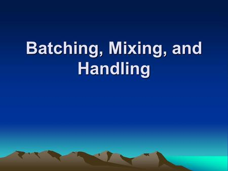 Batching, Mixing, and Handling. Ordering or Specifying Concrete Alternative (1) Common: When the owner requires the concrete supplier to assume responsibility.