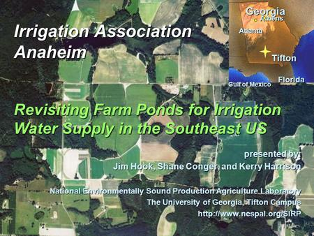 Tifton Georgia Florida Gulf of Mexico Atlanta Athens Irrigation Association Anaheim Revisiting Farm Ponds for Irrigation Water Supply in the Southeast.