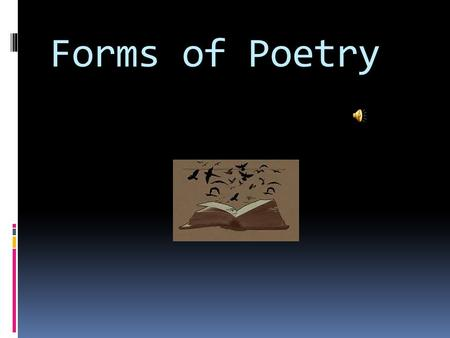 Forms of Poetry Lyric Poetry PurposeCharacteristics  Expresses the thoughts and feelings of a single speaker  No specific tone  Often in very musical.