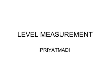 LEVEL MEASUREMENT PRIYATMADI.
