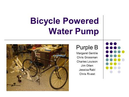 Bicycle Powered Water Pump Purple B Margaret Gentile Chris Grossman Charles Louison Jim Otten Jessica Rabl Chris Rivest.