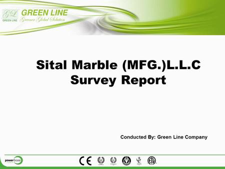 Sital Marble (MFG.)L.L.C Survey Report Conducted By: Green Line Company.