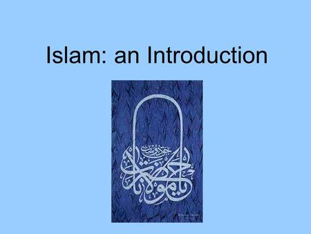 introduction to islamic religion essay Introduction to islam essays: over 180,000 introduction to islam essays, introduction to islam term papers, introduction to islam research paper, book reports 184 990 essays, term and research papers available for unlimited access.