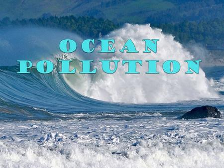 Facts on Ocean Pollution Over 80% of the pollution in the ocean is runoff from the Land Almost 90% of all floating materials in the ocean are plastic.