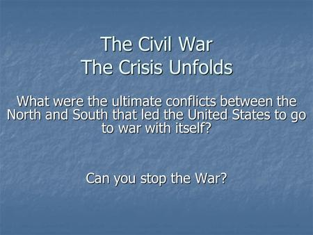 The Civil War The Crisis Unfolds