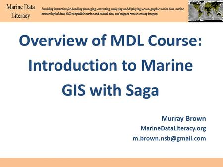 Overview of MDL Course: Introduction to Marine GIS with Saga Murray Brown MarineDataLiteracy.org