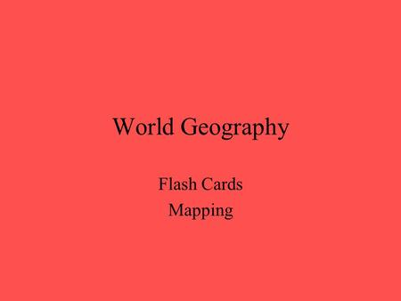 World Geography Flash Cards Mapping. What is another name for longitude?