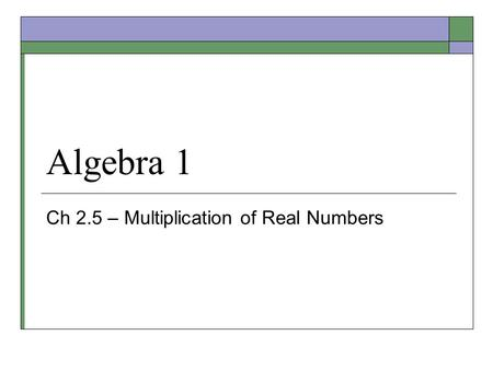 Ch 2.5 – Multiplication of Real Numbers