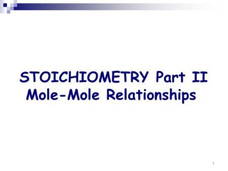 STOICHIOMETRY Part II Mole-Mole Relationships