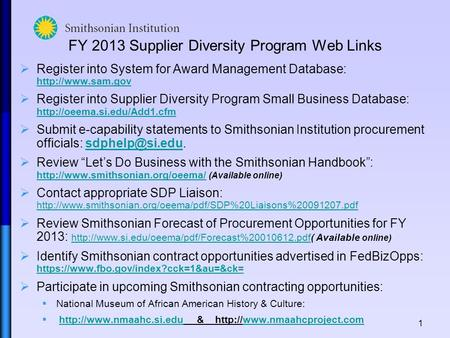1 FY 2013 Supplier Diversity Program Web Links  Register into System for Award Management Database:    Register into.