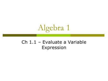 Algebra 1 Ch 1.1 – Evaluate a Variable Expression.