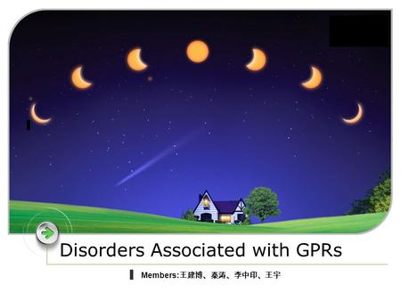 LOGO Disorders Associated with GPRs Members: 王建博、秦涛、李中印、王宇.