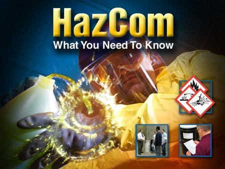 The HazCom Standard Gives you the right to know about: – Chemicals that are used in your workplace – Possible dangers you could be exposed to – How to.