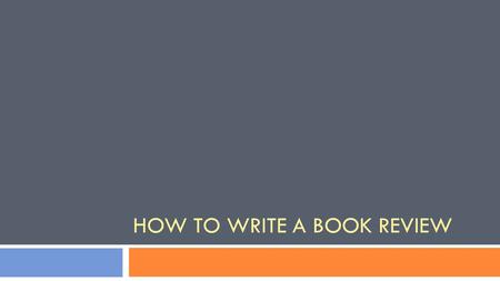 HOW TO WRITE A BOOK REVIEW. OVERVIEW OF LECTURE  Aims of the Assignment  Getting Started  Note Taking and Reading  Writing the Book Review.