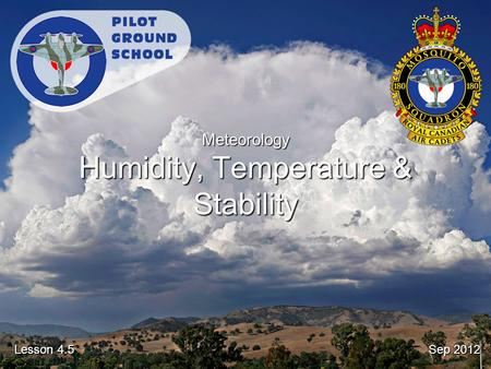 Sep 2012 Lesson 4.5 Meteorology Humidity, Temperature & Stability.