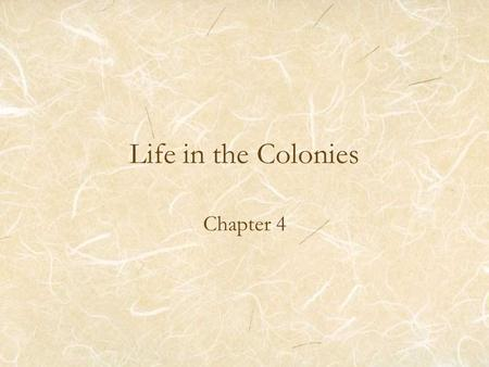 Life in the Colonies Chapter 4.