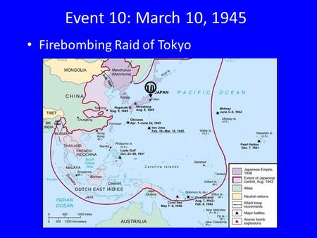 Event 10: March 10, 1945 Firebombing Raid of Tokyo.