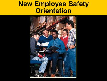 New Employee Safety Orientation. Fourteen thousand Americans die from on-the- job accidents every year A worker is injured every 19 seconds Most accidents.