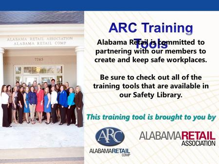 © BLR ® —Business & Legal Resources 1210 Alabama Retail is committed to partnering with our members to create and keep safe workplaces. Be sure to check.