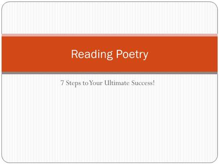 7 Steps to Your Ultimate Success! Reading Poetry.