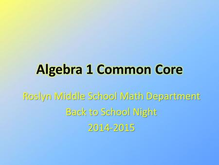Roslyn Middle School Math Department Back to School Night 2014-2015.