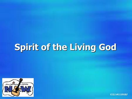 Spirit of the Living God CCLI #1119107. Spirit of the living God Fall a-Fresh on me Spirit of the living God Fall a-Fresh on me Spirit of the living God.