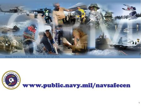 1 www.public.navy.mil/navsafecen. 2 This presentation is designed to be tailored. Review the slides and select the ones that are appropriate for your.