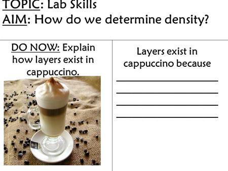 TOPIC: Lab Skills AIM: How do we determine density?
