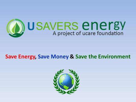 Save Energy, Save Money & Save the Environment